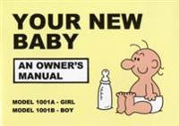 Your new baby - an owners manual