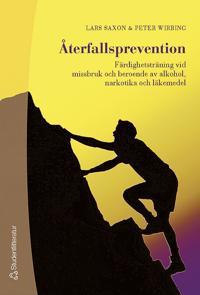 Återfallsprevention : färdighetsträning vid missbruk och beroende av alkohol, narkotika och läkemedel