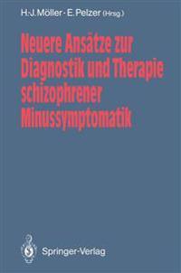 Neuere Ansatze zur Diagnostik und Therapie Schizophrener Minussymptomatik
