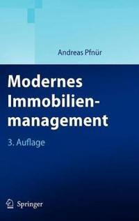 Modernes Immobilienmanagement: Immobilieninvestment, Immobiliennutzung, Immobilienentwicklung Und -Betrieb