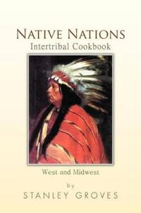 Native Nations Intertribal Cookbook
