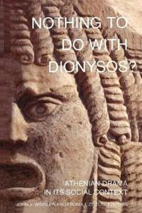 Nothing to Do With Dionysus?