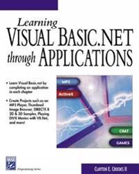 Learning Visual Basic.Net Through Applications