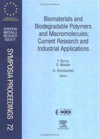 Biomaterials and Biodegradable Polymers and Macromolecules: Current Research and Industrial Applications