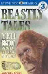 Beastly Tales: Yeti, Bigfoot, and the Loch Ness Monster