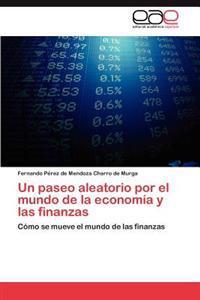Un Paseo Aleatorio Por El Mundo de La Economia y Las Finanzas