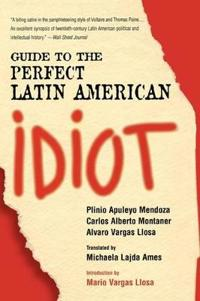 Guide to the Perfect Latin American Idiot