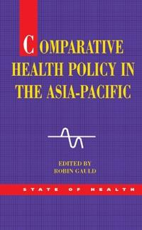 Comparative Health Policy in the Asia-pacific
