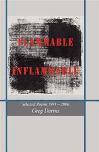 Flammable, Inflammable: Poems, 1991-2006