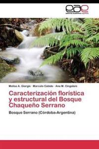 Caracterizacion Floristica y Estructural del Bosque Chaqueno Serrano