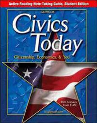 Civics Today: Citizenship, Economics, & You: Active Reading Note-Taking Guide: Student Workbook