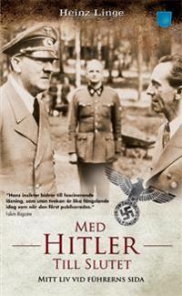 Med Hitler till slutet : mitt liv vid führerns sida