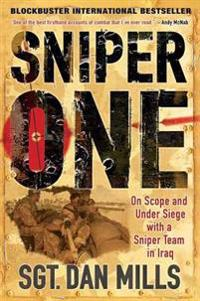 Sniper One: On Scope and Under Siege with a Sniper Team in Iraq