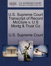 U.S. Supreme Court Transcript of Record McClure V. U S Mortg & Trust Co