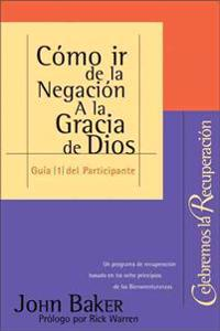 Como Ir De La Negacion A La Gracia De Dios/ How to Walk between Negation and the Grace of God