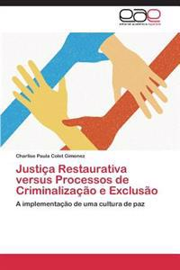 Justica Restaurativa Versus Processos de Criminalizacao E Exclusao