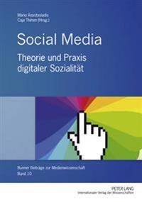 Social Media: Theorie Und Praxis Digitaler Sozialitaet