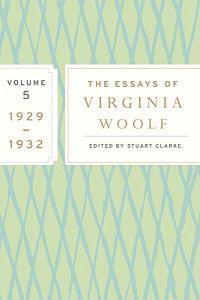 The Essays of Virginia Woolf, Volume 5: 1929-1932