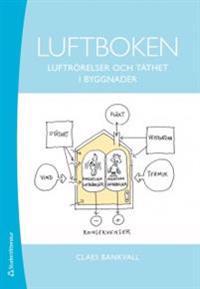 Luftboken : luftrörelser och täthet i byggnader