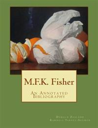 M.F.K. Fisher: An Annotated Bibliography