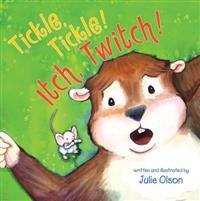 Tickle, Tickle! Itch, Twitch!