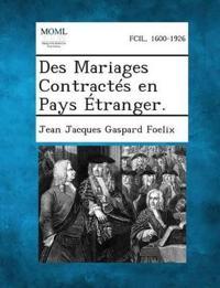 Des Mariages Contractes En Pays Etranger.
