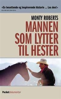Mannen som lytter til hester - Monty Roberts pdf epub