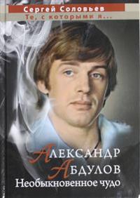 Alexander Abdulov. an Extraordinary Miracle