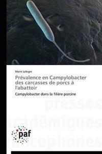 Pr�valence En Campylobacter Des Carcasses de Porcs � l'Abattoir