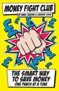 Money Fight Club: The Smart Way to Save Money One Punch at a Time