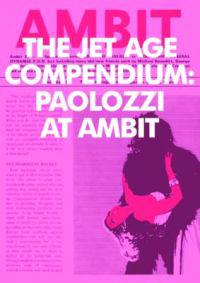 Eduardo Paolozzi: The Jet Age Compendium: Paolozzi at Ambit 1967-1980
