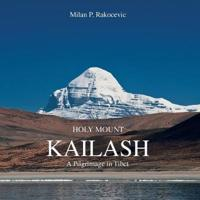 Holy Mount Kailash: A Pilgrimage in Tibet