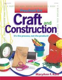 Craft and Construction: It's the Process, Not the Product!