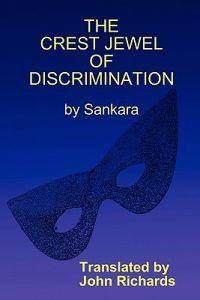 The Crest Jewel of Discrimination (Viveka-Chudamani)