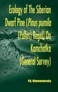 Ecology of Siberian Dwarf Pine Pinus Pumila Pallas Regel on Kamchatka General Survey