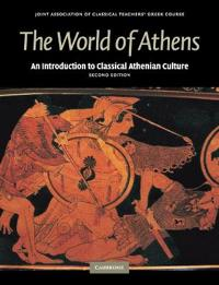 World of athens - an introduction to classical athenian culture