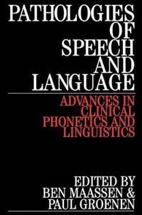 Pathologies of Speech and Language