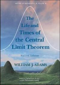 The Life and Times of the Central Limit Theorem