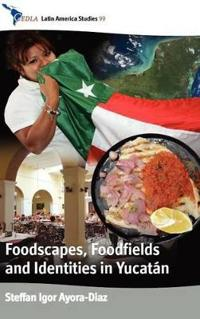 Foodscapes, Foodfields, and Identities in Yucatan