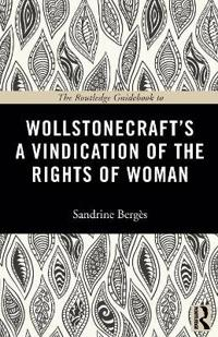 The Routledge Guidebook to Wollstonecraft's A Vindication of the Rights of Woman