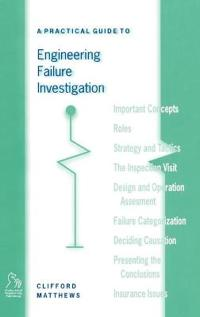 A Practical Guide to Engineering Failure Investigation