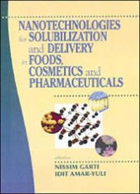 Nanotechnologies for Solubilization and Delivery in Foods and Cosmetics Pharmaceuticals