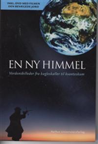 En NY Himmel: Verdensbilleder Fra Kugleskaller Til Kvanteskum