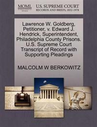 Lawrence W. Goldberg, Petitioner, V. Edward J. Hendrick, Superintendent, Philadelphia County Prisons. U.S. Supreme Court Transcript of Record with Supporting Pleadings