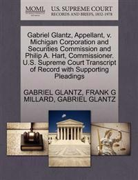 Gabriel Glantz, Appellant, V. Michigan Corporation and Securities Commission and Philip A. Hart, Commissioner. U.S. Supreme Court Transcript of Record with Supporting Pleadings