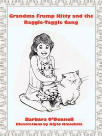 Grandma Frump Kitty and the Raggle-Taggle Gang