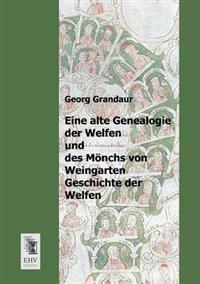 Eine Alte Genealogie Der Welfen Und Des Monchs Von Weingarten Geschichte Der Welfen