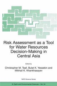 Risk Assessment as a Tool for Water Resources Decision-Making in Central Asia