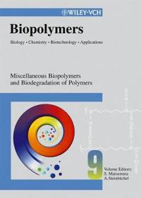 Biopolymers, Volume 9, Miscellaneous Biopolymers and Biodegradation of Synt