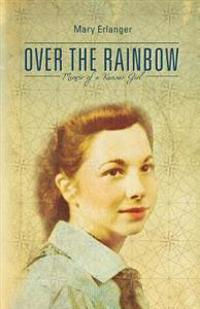 Over the Rainbow: Memoir of a Kansas Girl